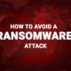 Ransomware Attack Prevention